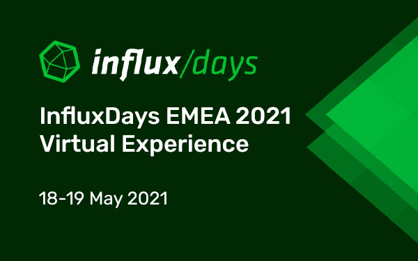 Announcement: InfluxDays EMEA 2021 Call for Papers is open!