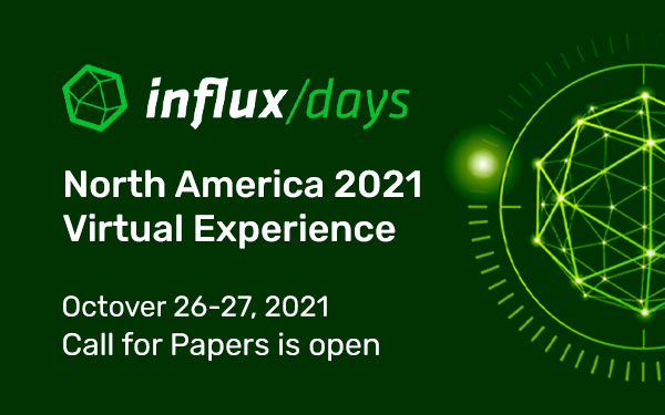 Announcement: InfluxDays North America 2021 Call for Papers is Open!